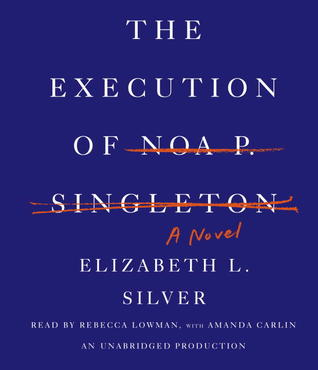 The Execution of Noa P. Singelton
